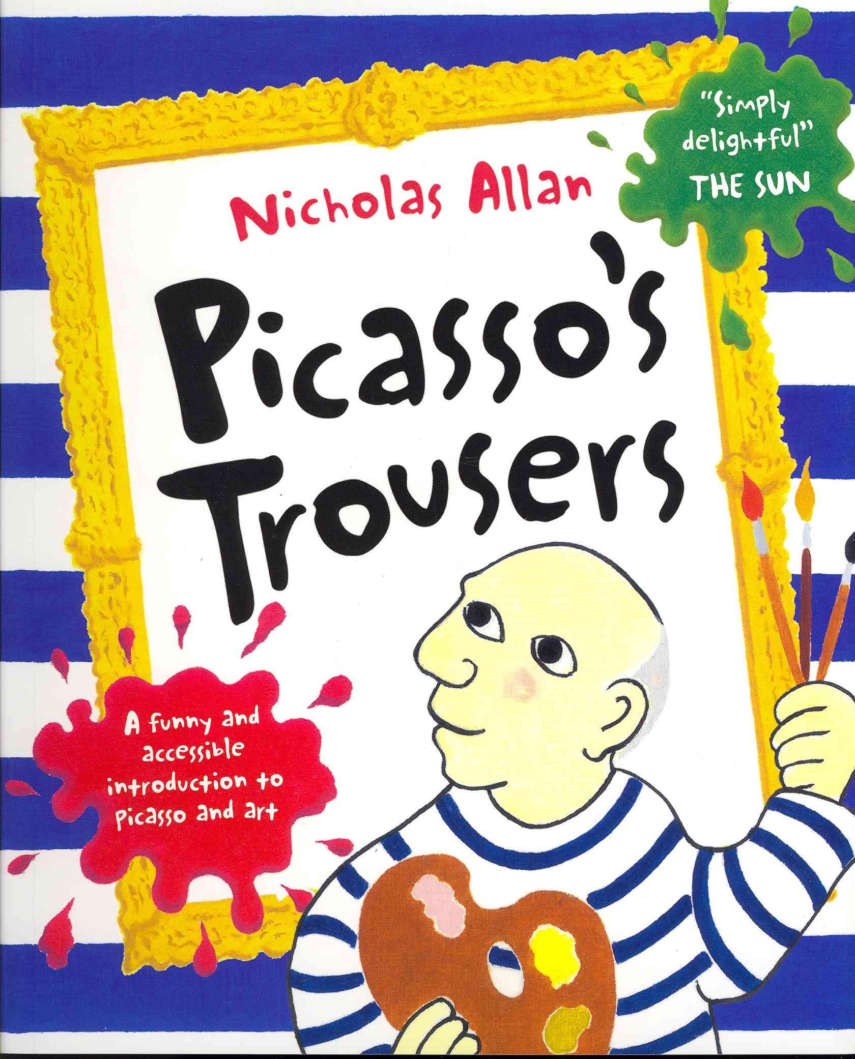 Picasso's Trousers By Allan, Nicholas/ Allan, Nicholas (ILT)