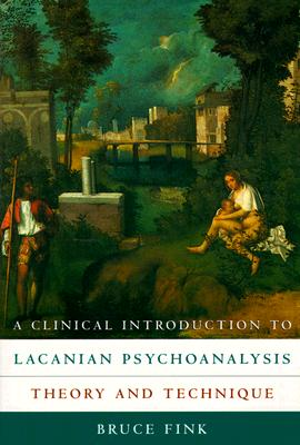 A Clinical Introduction to Lacanian Psychoanalysis By Fink, Bruce