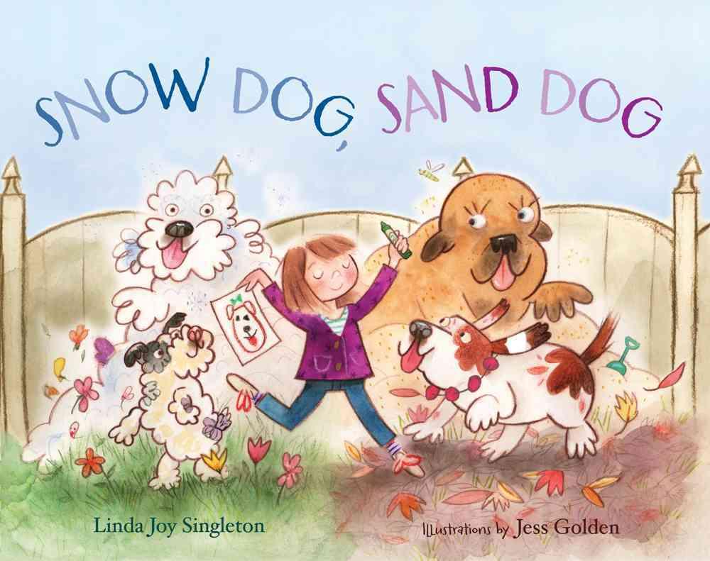 Snow Dog, Sand Dog By Singleton, Linda Joy/ Golden, Jess (ILT)