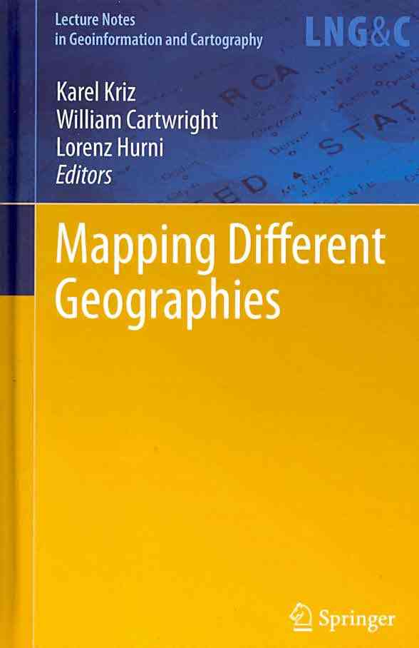 Mapping Different Geographies By Kriz, Karel (EDT)/ Cartwright, William (EDT)/ Hurni, Lorenz (EDT)